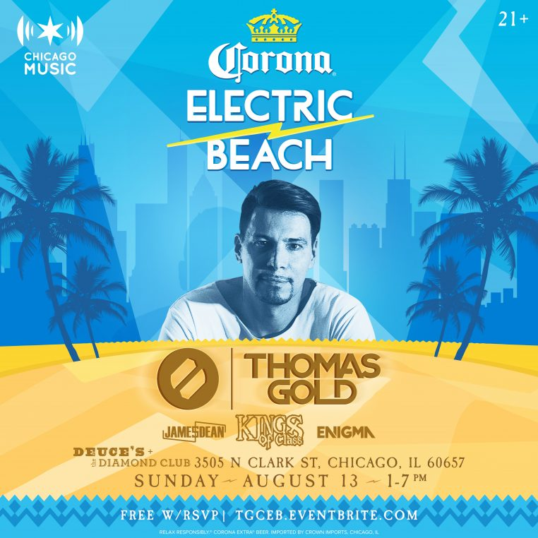 CEB x Thomas Gold x Dueces x Chicago EDM 8.13 762x762 Chicago Music & Corona Electric Beach presents: DJ Thomas Gold Patio Party