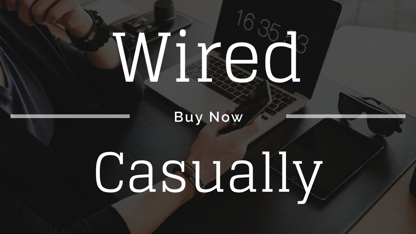 Wired Casually